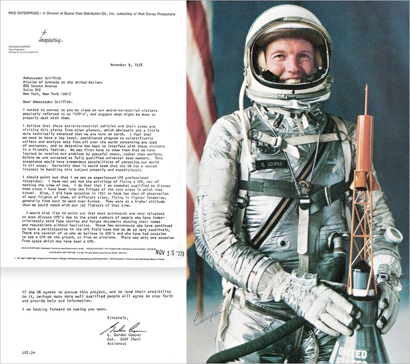 A famous letter written by astronaut Gordon Cooper talking about his own UFO encounters, his beliefs, why astronauts won't talk about UFOs and what he thinks the UN should do about it all. This letter, published worldwide in countless books and magazines since 1978, exists because I asked him to write it and to send it to me so that I could make thousands of copies of it for distribution to the UN nations and to the media.